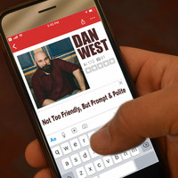 Dan West - Not Too Friendly, but Prompt & Polite (Explicit)