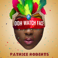 Patrice Roberts - Doh Watch Face