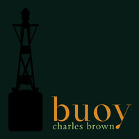 Charles Brown - Buoy