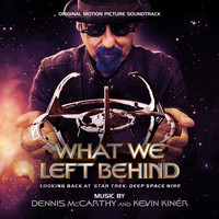 Dennis McCarthy - What We Left Behind: Original Motion Picture Soundtrack