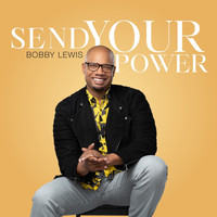 Bobby Lewis - Send Your Power (Radio Edit)