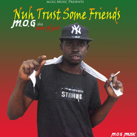 Mog - Nuh Trust Some Frenz