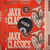Basement Jaxx - Jaxx Classics Remixed