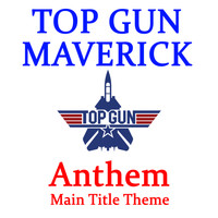 M.s. - Top Gun: Maverick – Anthem (Main Title Theme)