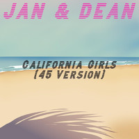 Jan & Dean - California Girls (45 Version)