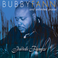 Bubby Fann and Unlimited Praise - Judah Prayze