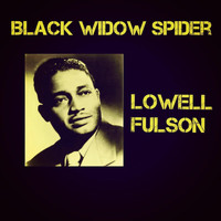 Lowell Fulson - Black Widow Spider