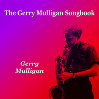 Gerry Mulligan - The Gerry Mulligan Songbook