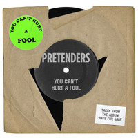 Pretenders - You Can't Hurt a Fool