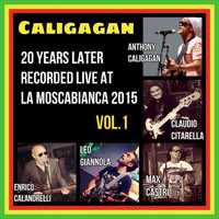 Caligagan - 20 Years Later Recorded Live at La Moscabianca 2015, Vol. 1