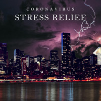 Thunderstorm Global Project - Coronavirus Stress Relief