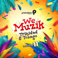 Precision Productions - We Muzik (Soca 2020 Trinidad and Tobago Carnival), Vol. 11