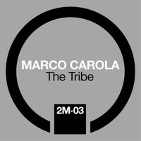 Marco Carola - The Tribe