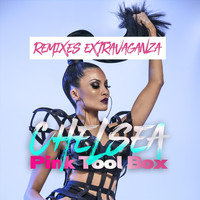 Chelsea - Pink Tool Box Remixes Extravaganza (Explicit)