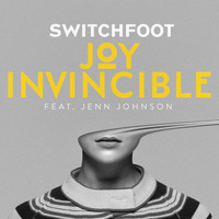 Switchfoot - JOY INVINCIBLE