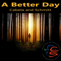 Cabela and Schmitt - A Better Day