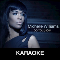 Michelle Williams - Do You Know (Karaoke)