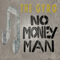 The Gyro - No Money Man