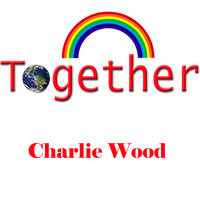 Charlie Wood - Together