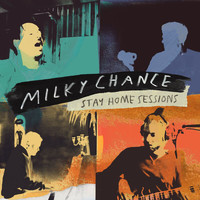 Milky Chance - Stay Home Sessions EP
