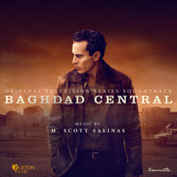 H. Scott Salinas - Baghdad Central (Original Television Soundtrack)