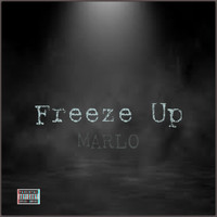 Marlo - Freeze Up (Explicit)