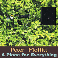 Peter Moffitt - A Place for Everything