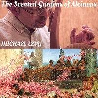 Michael Levy - The Scented Gardens of Alcinous