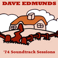 Dave Edmunds - '74 Soundtrack Sessions