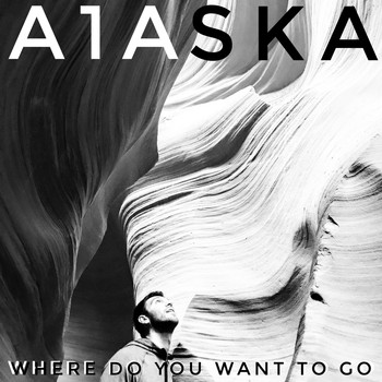 A1ASKA / - Where Do You Want To Go