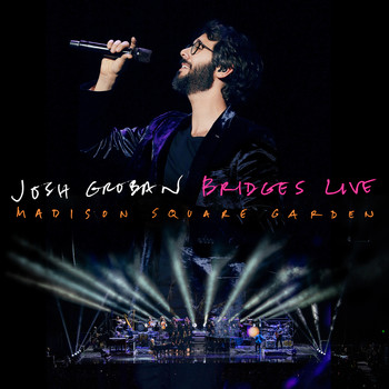 Josh Groban - Bridges Live: Madison Square Garden
