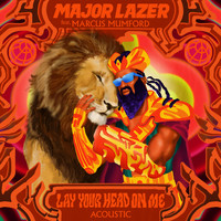 Major Lazer - Lay Your Head On Me (feat. Marcus Mumford) (Acoustic)