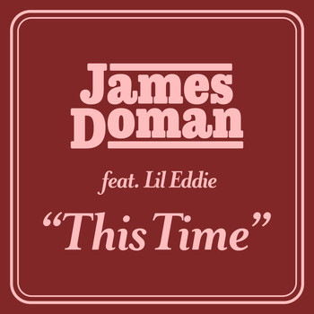 James Doman - This Time (feat. Lil Eddie)