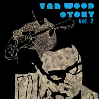 Peter Van Wood - Van wood story, Vol. 2