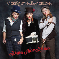VickiKristinaBarcelona / - Pawn Shop Radio
