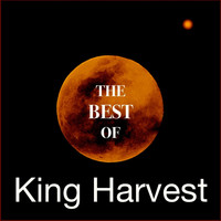 King Harvest - The Best of King Harvest