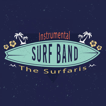 The Surfaris - Instrumental Surf Band
