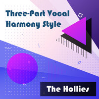 The Hollies - Three-Part Vocal Harmony Style
