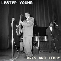 Lester Young - Pres and Teddy