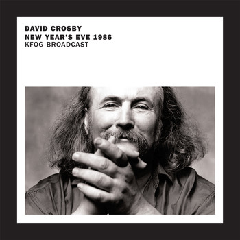 David Crosby - New Year's Eve 1986 KFOG Broadcast