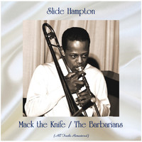 Slide Hampton - Mack the Knife / The Barbarians (All Tracks Remastered)