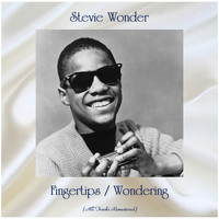 Stevie Wonder - Fingertips / Wondering (All Tracks Remastered)