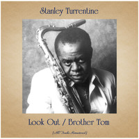 Stanley Turrentine - Look Out / Brother Tom (All Tracks Remastered)