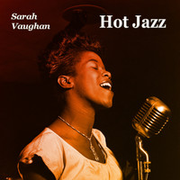 Sarah Vaughan - Hot Jazz