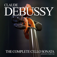 Claude Debussy - The Complete Cello Sonata