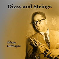 Dizzy Gillespie - Dizzy and Strings