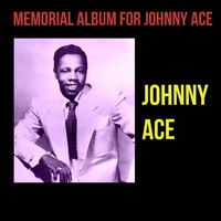 Johnny Ace - Memorial Album for Johnny Ace