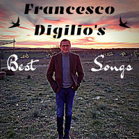 Francesco Digilio - Francesco Digilio's Best Songs