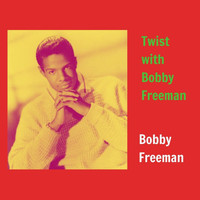 Bobby Freeman - Twist with Bobby Freeman