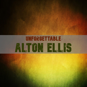 Alton Ellis - Unforgettable Alton Ellis